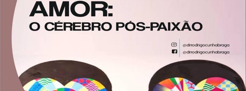 Dr Rodrigo explica: Amor - O cérebro pós paixão